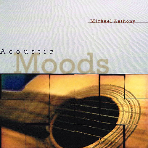 Acoustic Moods de Michael Anthony