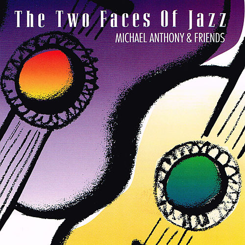 The Two Faces of Jazz de Michael Anthony
