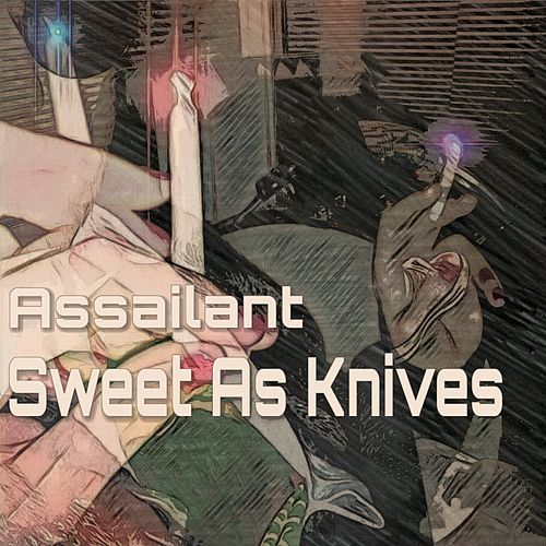 Assailant by Sweet As Knives