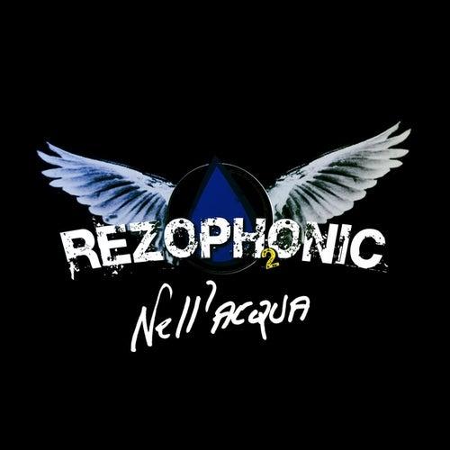 Nell'acqua de Rezophonic