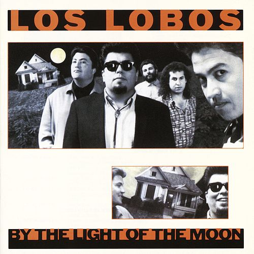 By The Light Of The Moon de Los Lobos