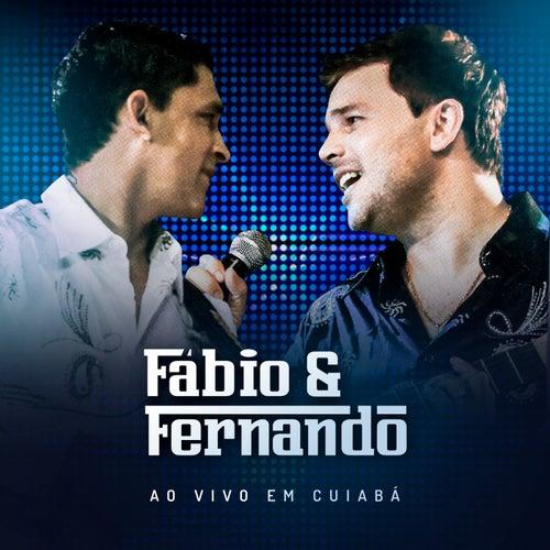 Ao Vivo em Cuiabá by Fábio e Fernando