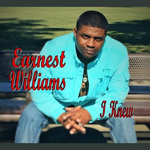 I Knew by Earnest Williams