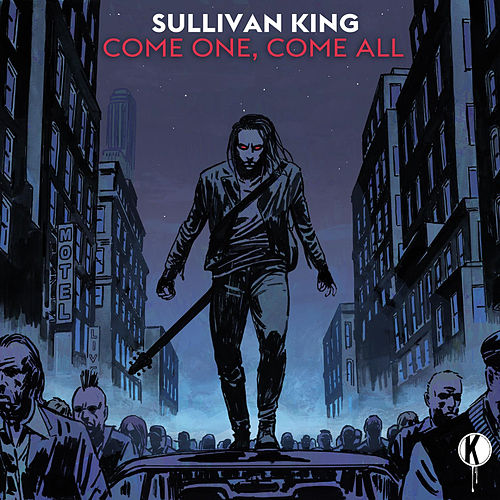 Come One, Come All by Sullivan King