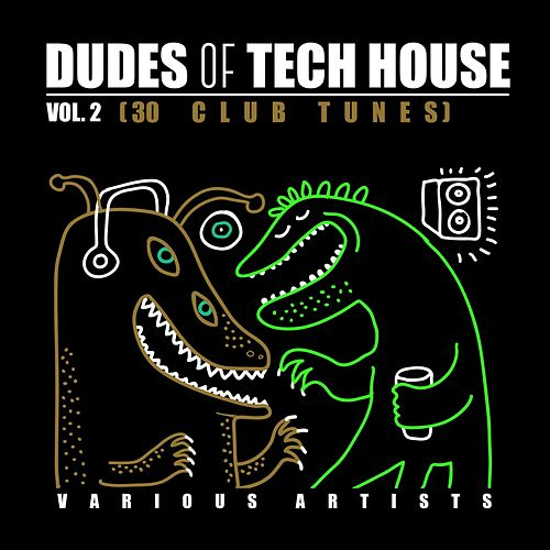 Dudes of Tech House (30 Club Tunes), Vol. 2 von Various Artists