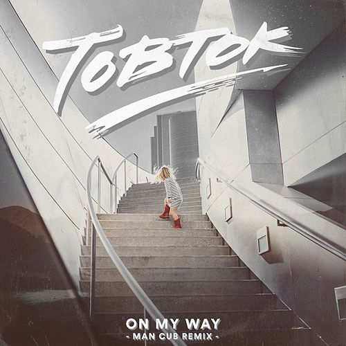 On My Way (Man Cub Remix) de Tobtok