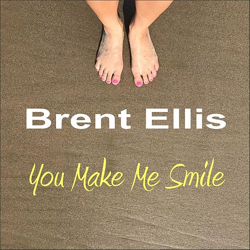You Make Me Smile by Brent Ellis