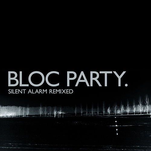 Silent Alarm (Remixed) von Bloc Party