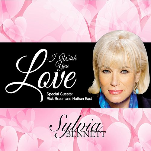 I Wish You Love de Sylvia Bennett