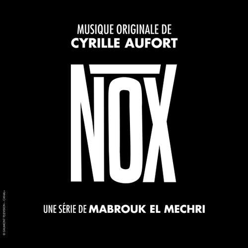 Nox (Bande originale de la série) by Cyrille Aufort