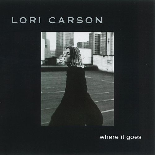Where It Goes von Lori Carson