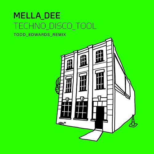 Techno Disco Tool (Todd Edwards Remix) by Mella Dee
