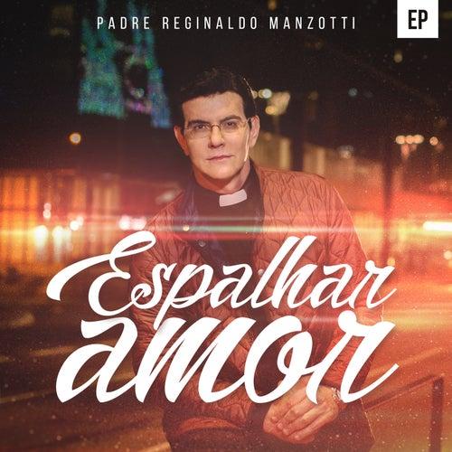 Espalhar Amor von Padre Reginaldo Manzotti