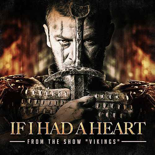 If I Had a Heart (From the Show 'Vikings') by Various Artists