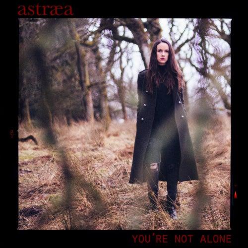 You're Not Alone van Astræa