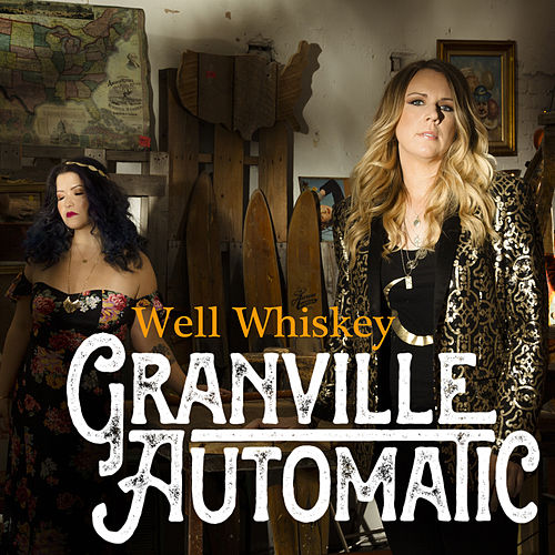 Well Whiskey by Granville Automatic