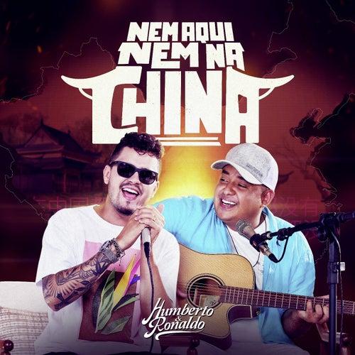 Nem Aqui Nem na China by Humberto & Ronaldo