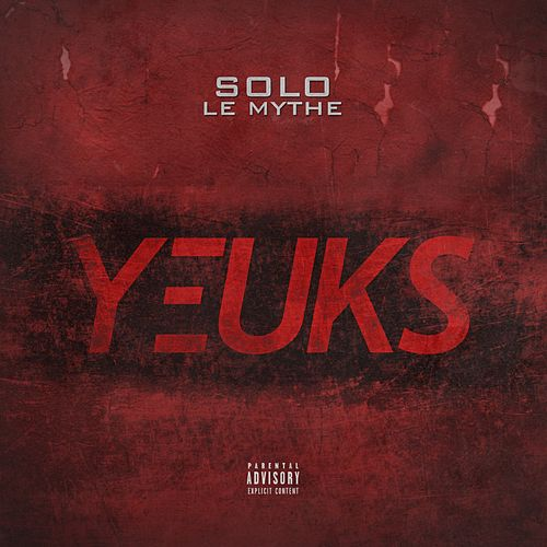 Yeuks von Solo Le Mythe