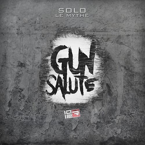 Gun Salute von Solo Le Mythe