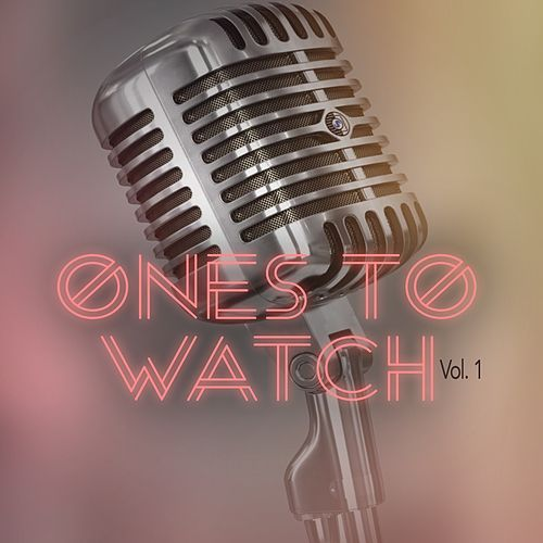 Ones to Watch, Vol. 1 von Various Artists