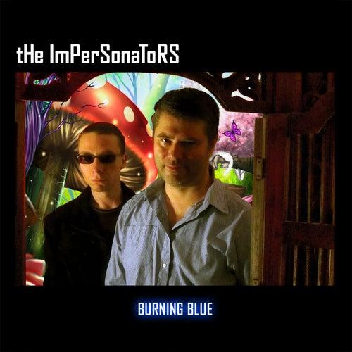Burning Blue von The Impersonators