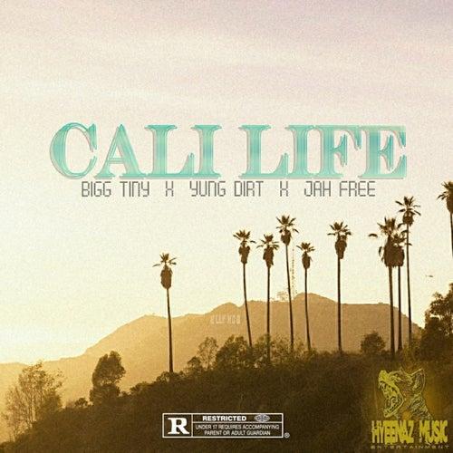 Cali Life (feat. Yung Dirt & Jah Free) by Bigg Tiny