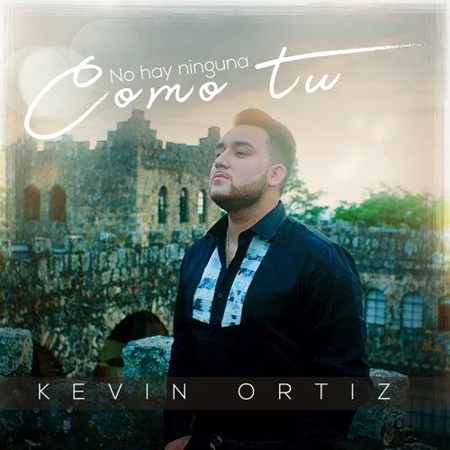 No Hay Ninguna Como Tu by Kevin Ortiz