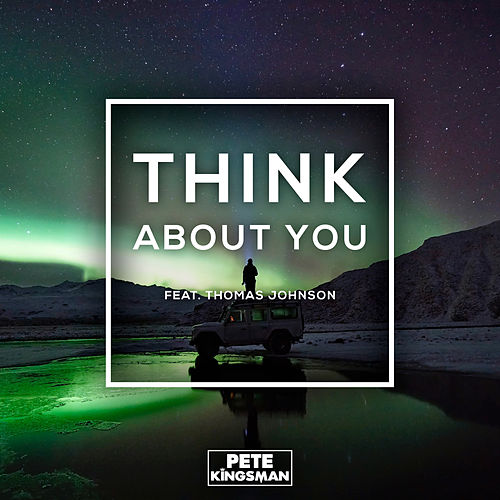 Think About You von Pete Kingsman