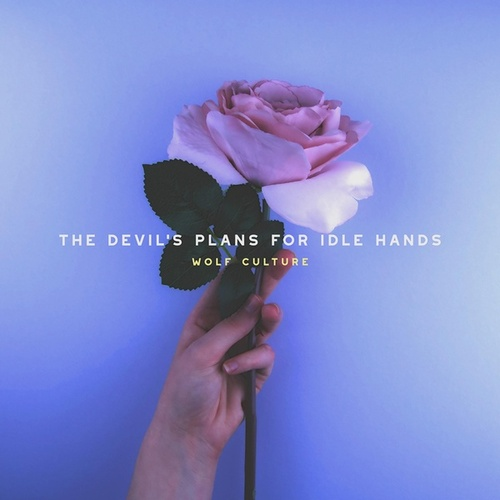The Devil's Plans for Idle Hands by Wolf Culture