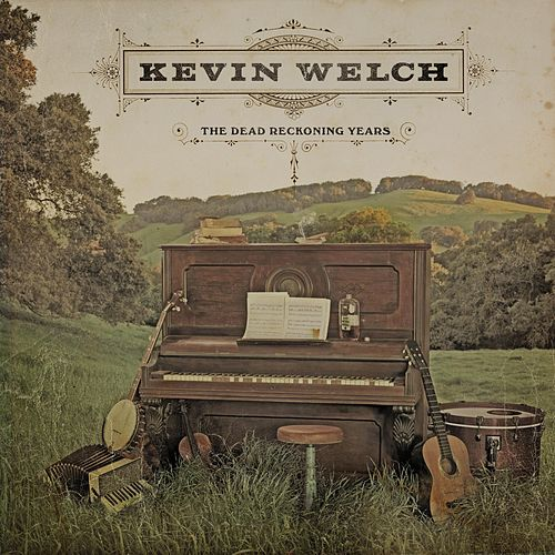 The Dead Reckoning Years de Kevin Welch