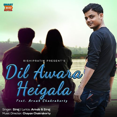 Dil Awara Heigala by Siraj