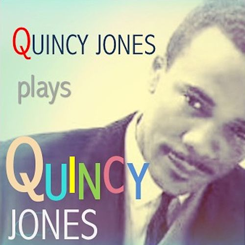 Quincy Jones plays Quincy Jones de Quincy Jones