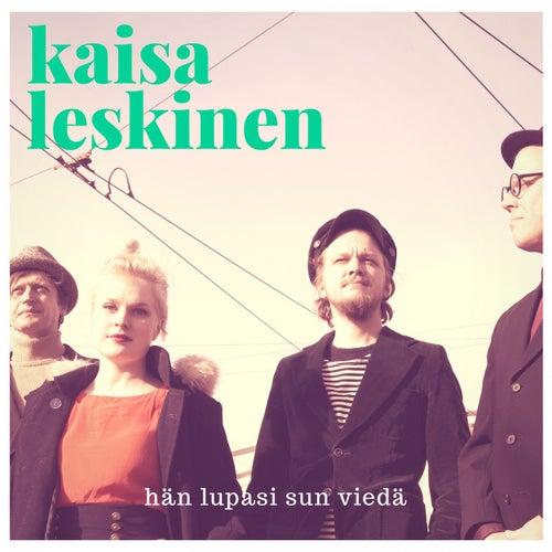 Hän lupasi sun viedä by Kaisa Leskinen