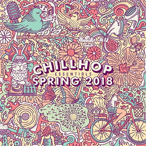 Chillhop Essentials Spring 2018 - EP by Various Artists