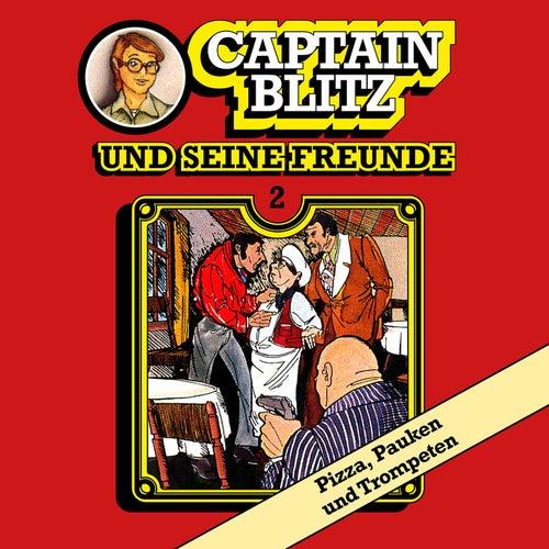 Folge 2: Pizza, Pauken und Trompeten von Captain Blitz und seine Freunde