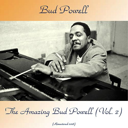 The Amazing Bud Powell, Volume 2 (Remastered 2018) de Bud Powell