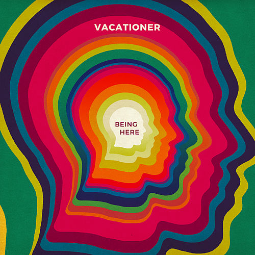 Being Here von Vacationer