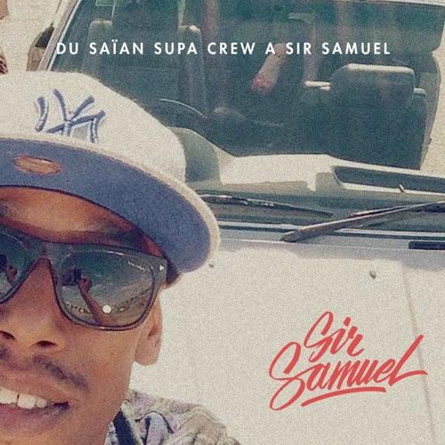 De Saïan Supa Crew à Sir Samuel (Non mixé) by Sir Samuel