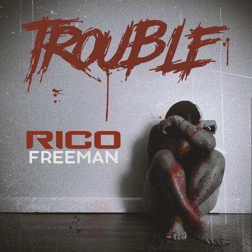 Trouble de Rico Freeman