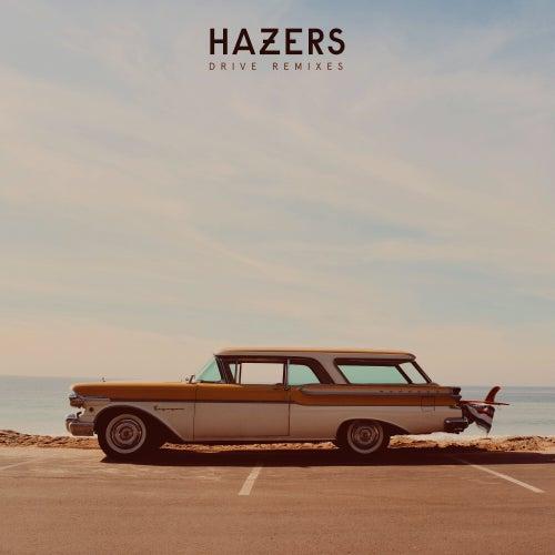 Drive (Remixes) von Hazers