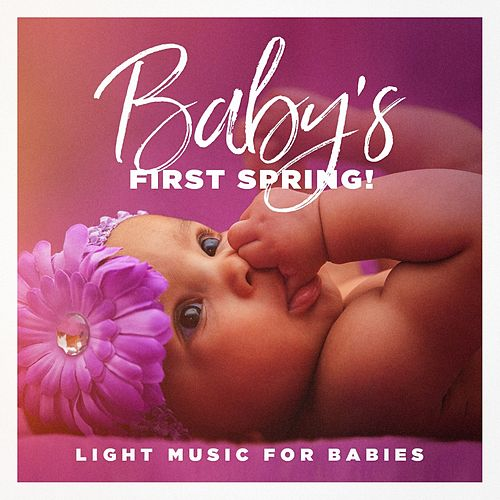 Baby's First Spring! - Light Music for Babies de Various Artists