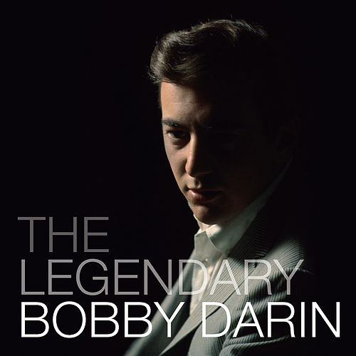 The Legendary Bobby Darin by Bobby Darin