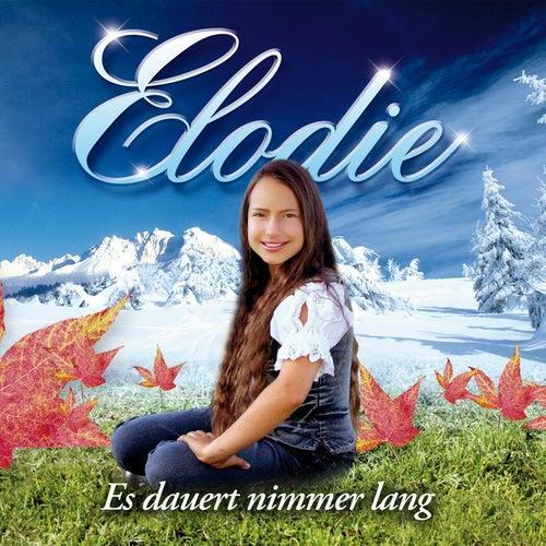 Es dauert nimmer lang di Elodie