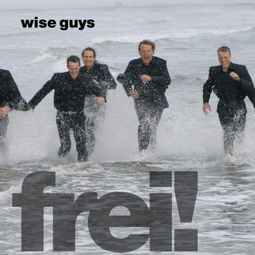 Frei! von Wise Guys