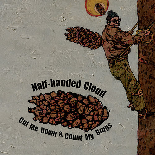 Cut Me Down & Count My Rings by Half-Handed Cloud