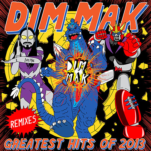 Dim Mak Greatest Hits 2013: Remixes de Various Artists