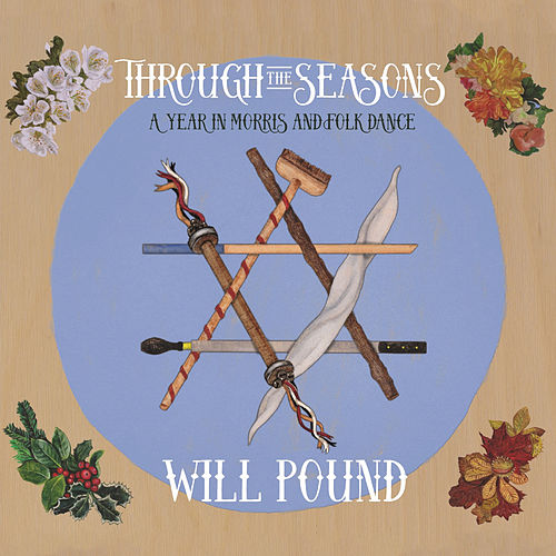 Through the Seasons: A Year in Morris and Folk Dance de Will Pound