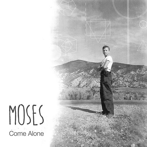 Come Alone (Single) by Moses: