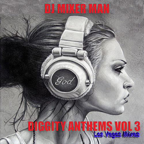 Diggity Anthems, Vol. 3: Las Vegas de The Mixer Man