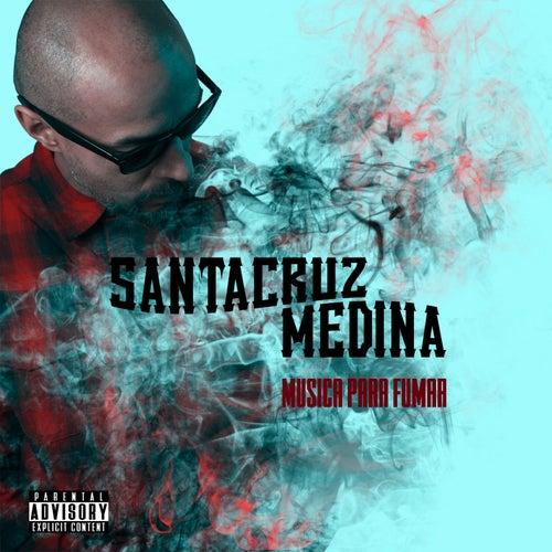 Musica para Fumar by Santacruz medina